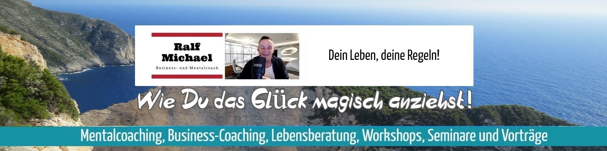Ralf Michael – Wegbegleiter in dein Glück!